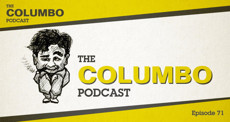 A Columbo Podcast Update